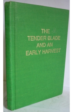 Tender Blade and an Early Harvest