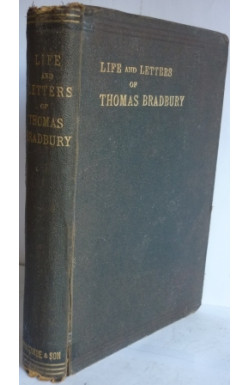 Life and Letters of Thomas Bradbury