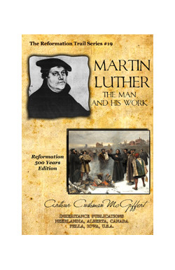 Martin Luther. The Man and his Work