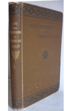 Life and Conversion of Cornelius Cayley