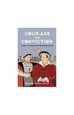 Courage and Conviction: Chronicles of the Reformation Church