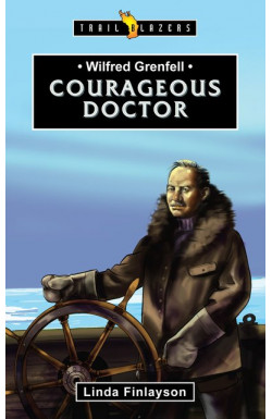 Courageous Doctor - Wilfred Grenfell