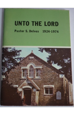 Unto the Lord: Pastor S. Delves 1924-1974