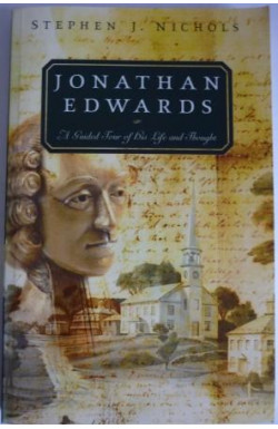 Jonathan Edwards: Guided Tour of His Life and Thought