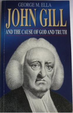 John Gill and the Cause of God and Truth