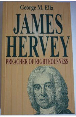 James Hervey, Preacher of Righteousness