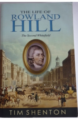 Life of Roland Hill, the Second Whitefield