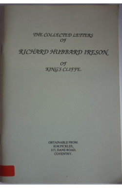 Collected Letters of Richard Hubbard Ireson of King's Cliffe