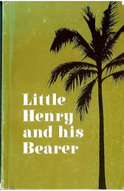Little Henry and His Bearer and the Last Days of Boosy
