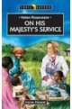 On His Majesty's Service - Helen Roseveare