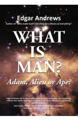 What is Man? Adam, Alien or Ape?