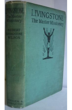 Livingstone the Master Missionary