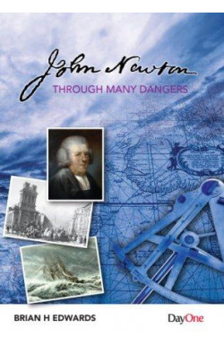 John Newton - Through Many Dangers