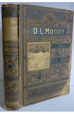 D L Moody, His Earlier Life and Work
