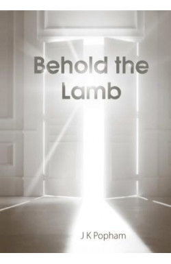 Behold the Lamb - Prayer Meeting Addresses