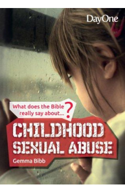 What does the Bible Really Say About Childhood Sexual Abuse?