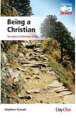 Being A Christian - the basics of Christian living