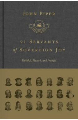 21 Servants of Joy - Faithful, Flawed, and Fruitful