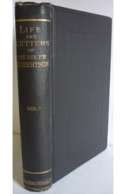 Life and Letters of Frederick W. Robertson, M.A.