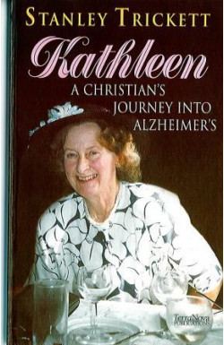 Kathleen a Christian's Journey Into Alzheimer's