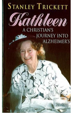 Kathleen. A Christian's Journey Into Alzheimer's