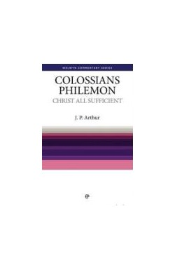 Christ All Sufficient - Colossians & Philemon