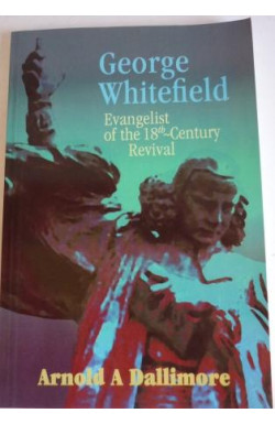 George Whitefield, Evangelist of the 18th c. Revival