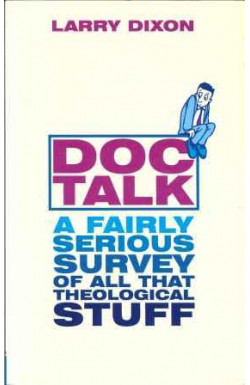 Doc Talk: Fairly Serious Survey of All That Theological Stuff