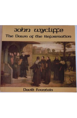 John Wycliffe: The Dawn of the Reformation