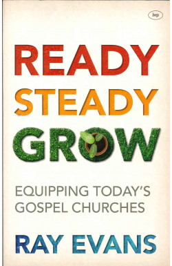Ready Steady Grow: Equipping Today's Gospel Churches