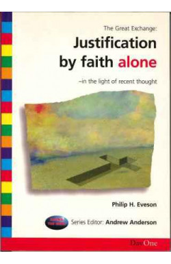 Justification by Faith Alone - In the Light of Recent Thought