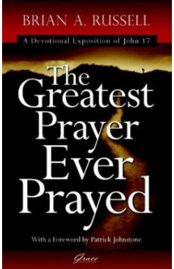 The Greatest Prayer Ever Prayed