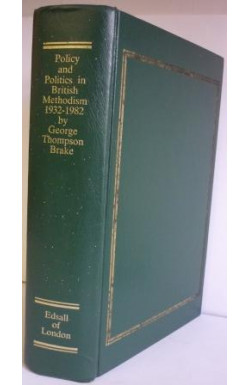 Policy and Politics in British Methodism 1932-1982
