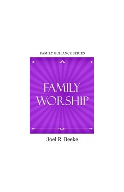 Family Worship (2nd Edition)