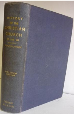 History of the Christian Church From the Earliest Times to AD 461