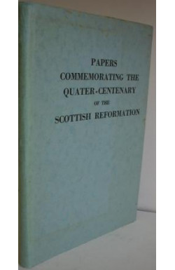 Quater-Centenary of the Scottish Reformation