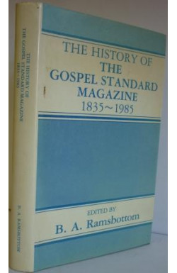 History of the Gospel Standard Magazine 1835-1985