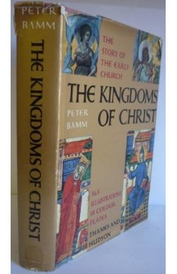 Kingdoms of Chirst. The Early Church
