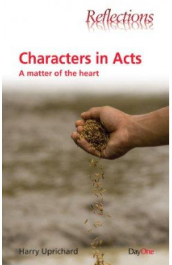 Characters in Acts - A Matter of the Heart