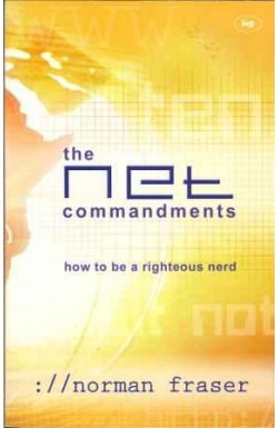 Net Commandments: How to be a Righteous Nerd