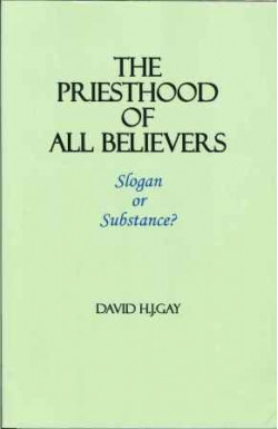 Priesthood of All Believers: Slogan or Substance?