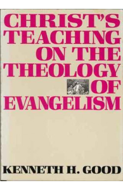 Christ's Teaching on the Theology of Evangelism