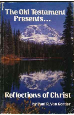 Old Testament Presents . . . Reflections of Christ