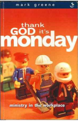 Thank God It's Monday: Ministry in the Workplace