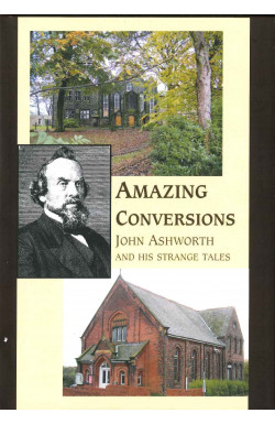Amazing Conversions - John Ashworth & His Strange Tales
