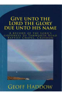 Give Unto the Lord the Glory Due Unto His Name