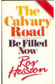 Calvary Road/Be Filled Now