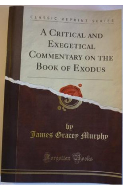 Critical and Exegetical Commentary on the Book of Exodus