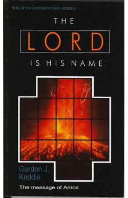 Lord is His Name: The Message of Amos