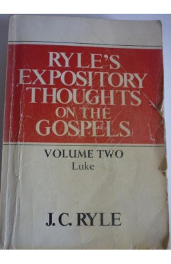 Expository Thoughts. Volume Two. Luke..